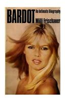 Bardot : An intimate biography by Frischauer, Willi Book The Fast Free Shipping