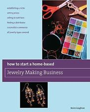 How to Start a Home-Based Jewelry Making Business (Paperback or Softback)