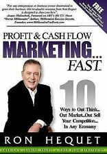 Profit and Cash Flow Marketing...Fast: 10 Ways to Out Think...Out Market...Out S
