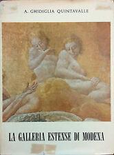 LA GALLERIA ESTENSE DI MODENA DI A. GHIDIGLIA QUINTAVALLE