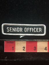 Vtg Retro SENIOR OFFICER Uniform Patch ~ Old School Work Related 71X2