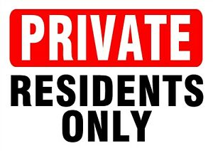 PRIVATE RESIDENTS ONLY SIGN - Sign for wall, windows, gates etc...