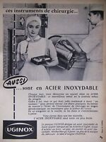 PUBLICITÉ 1956 UGINOX INSTRUMENTS DE CHIRURGIE ACIER INOXYDABLE - ADVERTISING