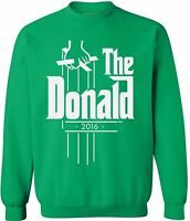 The Donald 2016 CREWNECK Trump President Election Political Sweater Sweatshirt