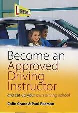 BECOME AN APPROVED DRIVING INSTRUCTOR, AND SET UP YOUR OWN DRIVING SCHOOL., Cran