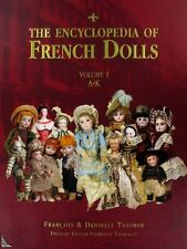 The Encyclopedia of French Dolls ( 2 Vol. ), F.D. Theimer