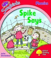 NEW -  SPIKE SAYS (Songbirds Phonics) LEVEL 4 (OXFORD READING TREE )