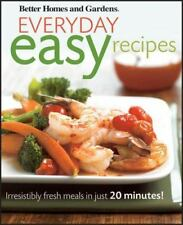 Better Homes and Gardens Cooking: Everyday Easy Recipes : Irresistibly Fresh...