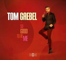 So Good To Be Me von Tom Gaebel (2014)