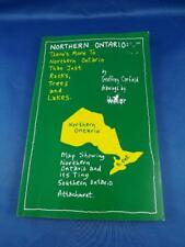 NORTHERN ONTARIO BOOK THERES MORE THAN ROCKS TREES LAKES MAPS GEOFFREY CORFIELD