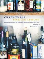 Crazy Water Pickled Lemons: Enchanting Dishes from the Middle East,