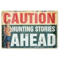 CAUTION Hunting Stories Ahead Hunter Tin Wall Sign Cabin Lodge Home Decor Gift