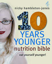 10 Years Younger  Nutrition Bible by Nicky Hambleton-Jones (Paperback, 2006)
