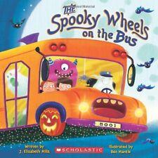 The Spooky Wheels on the Bus by J. Elizabeth Mills