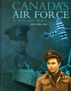 Canada's Air Force At War and Peace, Volume One by Larry Milberry, Hardcover $65
