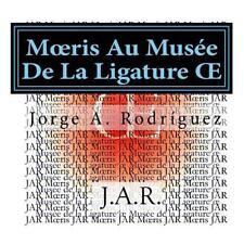 Moeris Au Musée de la Ligature OE : -Pourquoi N'y a-T-il Pas de Touche Pour...