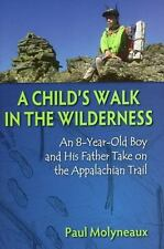 A Child's Walk in the Wilderness: An 8-Year-Old Boy and His Father Take on the A