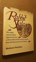 Rabbit Tales by Barbara Purchase, 1982, Hardcover w/DJ) Illustrated
