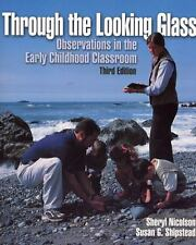 Through the Looking Glass: Observations in the Early Childhood Classroom 3rd Ed.