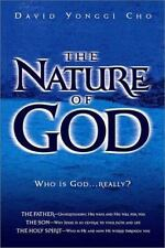 The Nature of God : Who Is God... Really? by David Yonggi Cho (2002, Paperback)