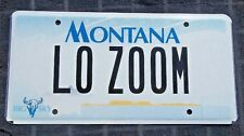 """MONTANA BIG SKY VANITY LICENSE PLATE """" LO ZOOM """" LOW ZOOMING FAST FASTER FASTEST"""