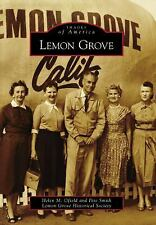 Lemon Grove (Images of America), Lemon Grove Historical Society, Smith, Pete, Of