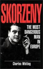 Skorzeny : The Most Dangerous Man in Europe by Charles Whiting (1998, Hardcover)