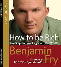 How to be Rich: 5 Steps to Unlocking Your Inner Wealth. Benjamin Fry. CD-Audio.