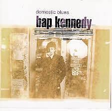 Bap Kennedy - Domestic Blues (1999)