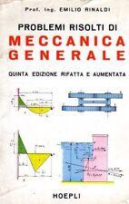 PROBLEMI RISOLTI DI MECCANICA GENERALE ING.E. RINALDI 1962 HOEPLI (HA253)