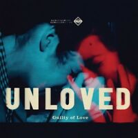 UNLOVED - GUILTY OF LOVE  CD NEW