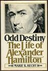 Marie B Hecht / Odd Destiny The Life of Alexander Hamilton 1st Edition 1982