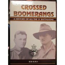 Crossed Boomerangs - A History of All The 31 Battalions by Burla Australian Book