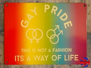 Rainbow Gay Pride This Is Not A Fashion Its A Way Of Life Small Tin Sign LGBT