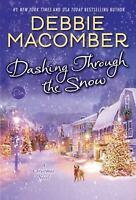 Dashing Through the Snow: A Christmas Novel by Macomber, Debbie