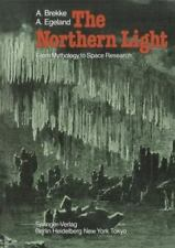 The Northern Light: From Mythology To Space Research: By A. Brekke, A. Egeland