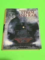 Illustrated Book of Steam and Rail: The History and Development of the Train NEW