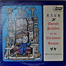 BACH: Chorale Preludes for the Christmas Season-NM1967LP WALTER KRAFT