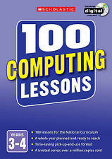 100 Computing Lessons: Years 3-4 by Steve Bunce, Zoe Ross (Mixed media product, 2014)