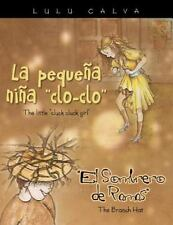 La Pequena Nina Clo-Clo/the Little Cluck Cluck Girl el Sombrero de Ramas/the...