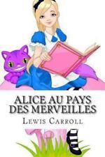 Alice Au Pays des Merveilles by Lewis Carroll (2013, Paperback)