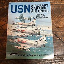 USN AIRCRAFT CARRIER AIR UNITS, VOLUME 3: 1964-1973 By Duane Kasulka