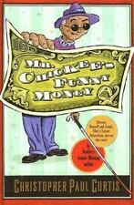 Mr. Chickee's Funny Money by Christopher Paul Curtis c2005 VGC Hardcover