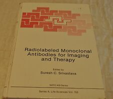 RADIOLABELED MONOCLONAL ANTIBODIES FOR IMAGING AND THERAPY VOL152 NATO ASI 1988