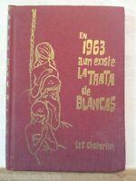 Libro feminista LA TRATA DE BLANCAS 1963 Lis Chaterlon Siglo XX  Interes Viejo