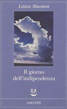 Il giorno dell'indipendenza - Letizia Muratori - Libro nuovo in Offerta!
