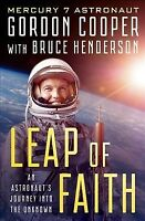 Leap of Faith : An Astronaut's Journey into the Unknown, Paperback by Cooper,...