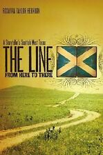 The Line from Here to There: A Storyteller's Scottish West Texas-ExLibrary