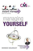 Instant Manager: Managing Yourself by Bernice Walmsley (Paperback) New Book