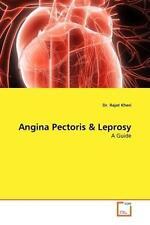 Kheri, Dr. Rajat - Angina Pectoris & Leprosy: A Guide
